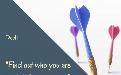 Find out who you are and do it on purpose deel 1